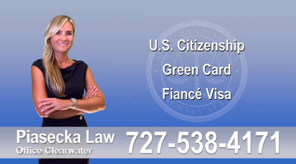 Immigration Lawyer Clearwater Florida U.S. Citizenship, Green Card, Fiancé Visa, Florida, Attorney, Lawyer, Agnieszka Piasecka, Aga Piasecka, Piasecka, 4
