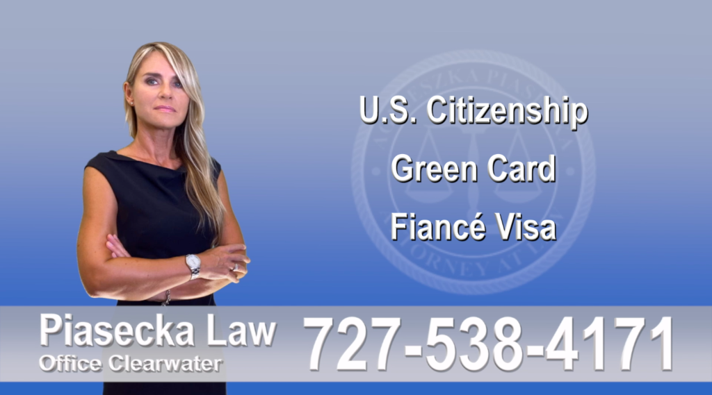 Immigration Lawyer Clearwater Florida U.S. Citizenship, Green Card, Fiancé Visa, Florida, Attorney, Lawyer, Agnieszka Piasecka, Aga Piasecka, Piasecka, 5